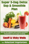 Super 3-Dag Detox Sop & Smoothie Plan by  Vicky Wells from  in  category