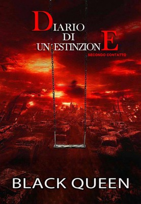 Diario Di Unestinzione ?Secondo Contatto? by Black Queen from StreetLib SRL in General Novel category