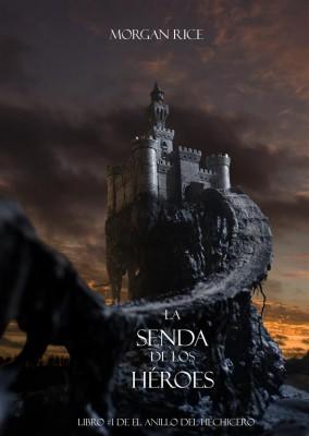 La Senda De Los Héroes (Libro #1 de El Anillo del Hechicero) by Morgan Rice from StreetLib SRL in Teen Novel category