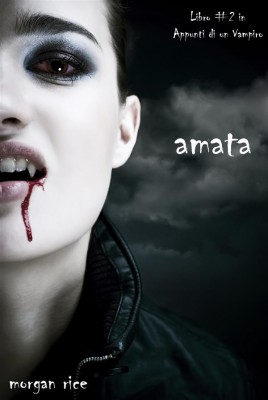 Amata (Libro #2 in Appunti di un Vampiro) by Morgan Rice from StreetLib SRL in Teen Novel category