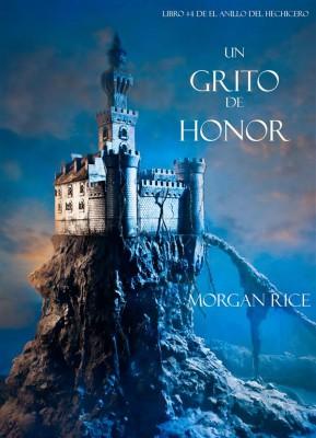 Un Grito De Honor (Libro #4 De El Anillo Del Hechicero) by Morgan Rice from StreetLib SRL in Teen Novel category