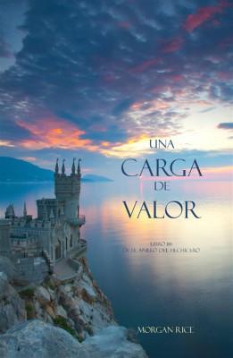 Una Carga De Valor (Libro #6 de El Anillo del Hechicero) by Morgan Rice from StreetLib SRL in Teen Novel category