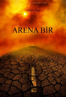 Arena Bir (Köletüccarlar? Üçlemesinin 1. Kitab?) by Morgan Rice from StreetLib SRL in Teen Novel category