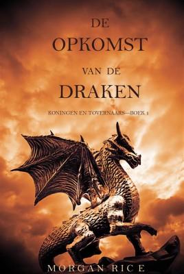 De  Opkomst  Van  De  Draken  (Koningen En Tovernaars—Boek 1) by Morgan Rice from StreetLib SRL in Teen Novel category