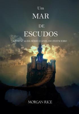 Um Mar De Escudos (Livro Nº 10 da série O Anel do Feiticeiro) by Morgan Rice from StreetLib SRL in Teen Novel category