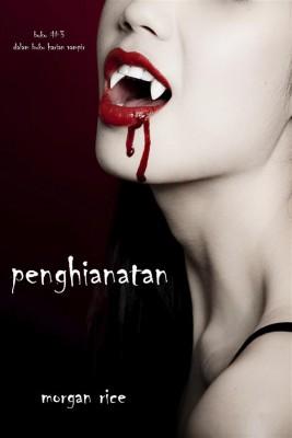 Penghianatan (Buku #3 Dalam Buku Harian Vampir) by Morgan Rice from StreetLib SRL in Teen Novel category