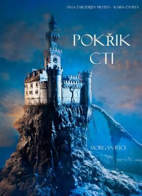 Pok?ik Cti (Sága ?arod?j?v Prsten – Kniha ?tvrtá) by Morgan Rice from StreetLib SRL in General Novel category