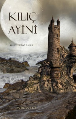 K?l?ç Ayini (Felsefe Yüzü?ü 7. Kitap) by Morgan Rice from StreetLib SRL in Teen Novel category