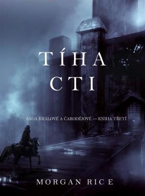 Tíha Cti (Sága Králové a ?arod?jové – Kniha ?. 3) by Morgan Rice from StreetLib SRL in Teen Novel category
