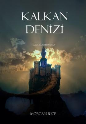 Kalkan Denizi (Felsefe Yüzü?ü 10. Kitabi) by Morgan Rice from StreetLib SRL in Teen Novel category