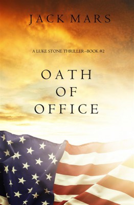 Oath of Office (a Luke Stone Thriller—Book #2) by Jack Mars from StreetLib SRL in General Novel category