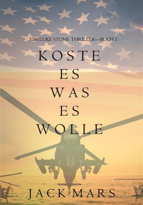 Koste Es Was Es Wolle  (Ein Luke Stone Thriller—Buch 1) by Jack Mars from StreetLib SRL in General Novel category