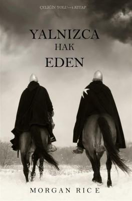 Yaln?zca Hak Eden (Çeli?in Yolu – 1. Kitap) by Morgan Rice from StreetLib SRL in Teen Novel category