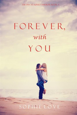 Forever, With You (The Inn at Sunset Harbor—Book 3) by Sophie Love from StreetLib SRL in Romance category