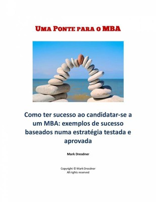 Uma Ponte Para O Mba by Mark Dresdner from StreetLib SRL in Business & Management category