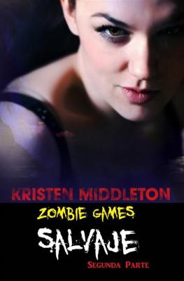 Zombie Games (Salvaje) Segunda Parte. by Kristen Middleton from StreetLib SRL in General Novel category
