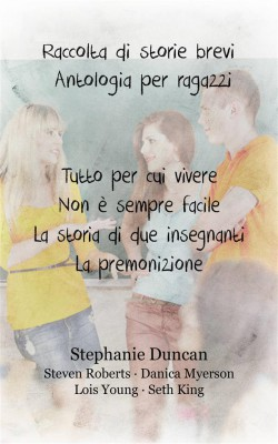 Raccolta Di Storie Brevi.  Antologia Per Ragazzi by Stephanie Duncan from StreetLib SRL in General Novel category