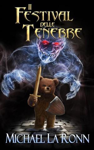 Il Festival Delle Tenebre by Michael La Ronn from StreetLib SRL in Teen Novel category
