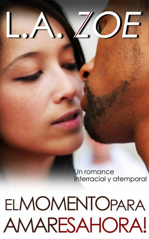 El Momento Para Amar Es Ahora by L.A. Zoe from StreetLib SRL in General Novel category