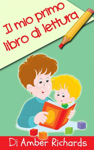 Il Mio Primo Libro Di Lettura by Amber Richards from StreetLib SRL in Teen Novel category