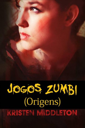 Jogos Zumbi (Origens) by Kristen Middleton from StreetLib SRL in General Novel category