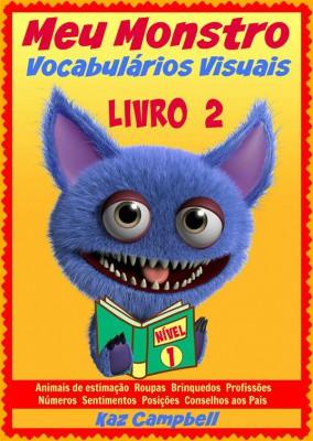Meu Monstro - Vocabulários Visuais - Nível 1 - Livro 2 by Kaz Campbell from StreetLib SRL in Teen Novel category