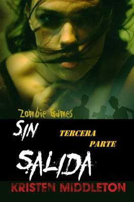 Zombie Games (Sin Salida) Tercera Parte. by Kristen Middleton from StreetLib SRL in General Novel category