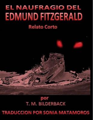 El Naufragio Del Edmund Fitzgerald by T. M. Bilderback from StreetLib SRL in General Novel category