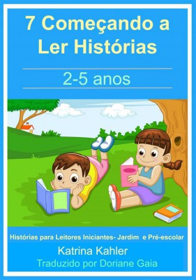 7 Começando A Ler Histórias : 2- 5 Anos by Katrina Kahler from StreetLib SRL in Teen Novel category