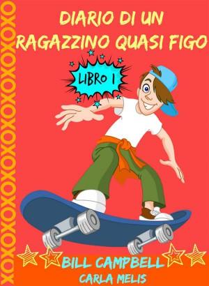 Diario Di Un Ragazzino Quasi Figo by B Campbell from StreetLib SRL in Teen Novel category