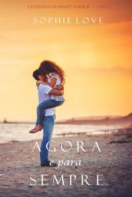 Agora e Para Sempre (A Pousada em Sunset Harbor—Livro 1) by Sophie Love from StreetLib SRL in Romance category