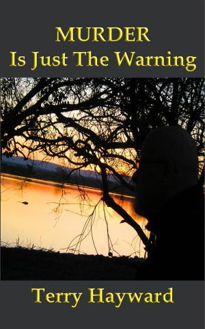 MURDER IS JUST THE WARNING - A Book in the Jack Delaney Chronicles by Terry Hayward from StreetLib SRL in General Novel category