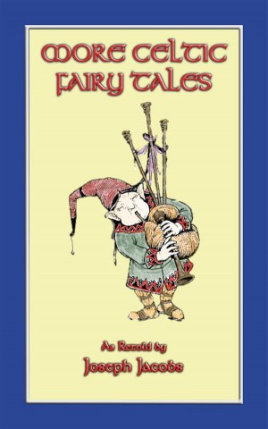 MORE CELTIC FAIRY TALES - 20 Celtic Childrens Stories from the land of Erin by Various Unknown from StreetLib SRL in General Novel category