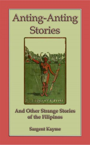Anting Anting Stories - and other strange stories from the Philippines by Sargent Kwayme from StreetLib SRL in General Novel category