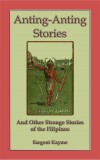 Anting Anting Stories - and other strange stories from the Philippines by Sargent Kwayme from  in  category