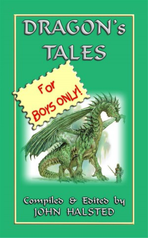 DRAGONS TALES FOR BOYS ONLY - 28 tales of dragons and knights in shining armour by Various from  in  category