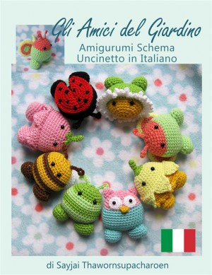 Gli amici del giardino amigurumi schema uncinetto in italiano by Sayjai Thawornsupacharoen from StreetLib SRL in Sports & Hobbies category