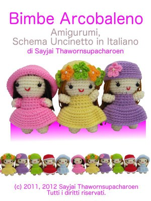 Bimbe Arcobaleno Amigurumi, Schema Uncinetto in Italiano by Sayjai Thawornupacharoen from  in  category