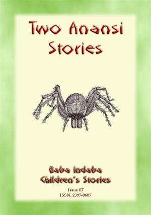 TWO ANANSI STORIES - Two more Childrens Stories from Anansi the Trickster Spider by Anon E. Mouse from  in  category