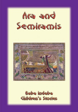 ARA AND SEMIRAMIS - An Armenian Legend by Anon E. Mouse from StreetLib SRL in General Novel category