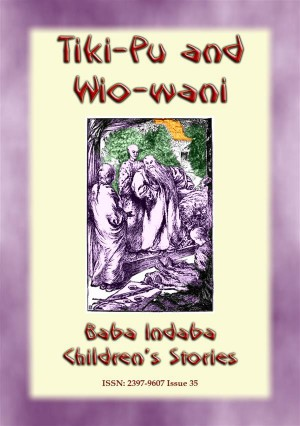 The Story of Tiki-Pu and Wio-Wani - A Chinese Fairy Tale by Anon E. Mouse from StreetLib SRL in General Novel category