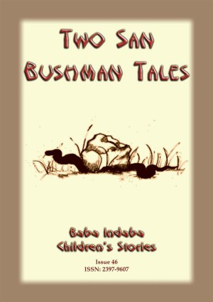 TWO BUSHMEN TALES - How the Coming of a Snake Announces a Death in the Family PLUS The Resurrection of the Ostrich by Anon E. Mouse from StreetLib SRL in General Novel category