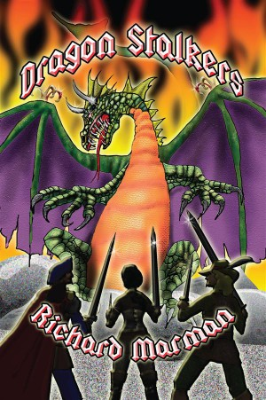 DRAGON STALKERS - a tale of myth, lore and of fire breathing dragon  by Richard Marman from StreetLib SRL in General Novel category