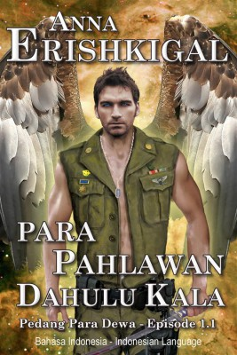 Para Pahlawan Dahulu Kala (Bahasa Indonesia) by Anna Erishkigal from StreetLib SRL in General Novel category
