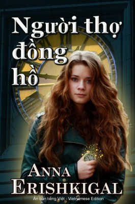 Ng??i th? ??ng h? (Vietnamese Edition) by Anna Erishkigal from StreetLib SRL in General Novel category