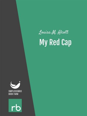 Shoes And Stockings - My Red Cap (Audio-eBook) by  Louisa M. from StreetLib SRL in General Novel category