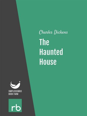 The Haunted House (Audio-eBook) by  Charles from StreetLib SRL in General Novel category