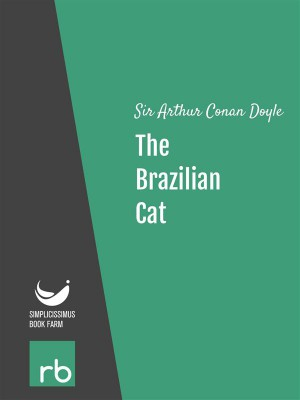 The Brazilian Cat (Audio-eBook) by  Sir Arthur Conan from StreetLib SRL in General Novel category
