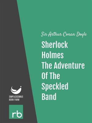 The Adventures Of Sherlock Holmes - Adventure VIII - The Adventure Of The Speckled Band (Audio-eBook) by  Sir Arthur Conan from StreetLib SRL in General Novel category