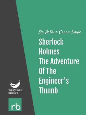 The Adventures Of Sherlock Holmes - Adventure IX - The Adventure Of The Engineers Thumb (Audio-eBook) by  Sir Arthur Conan from StreetLib SRL in General Novel category